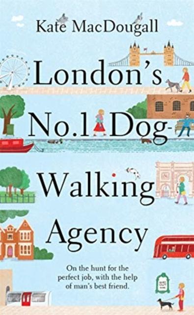 London's No. 1 Dog-Walking Agency by Kate MacDougall | 9781788704298