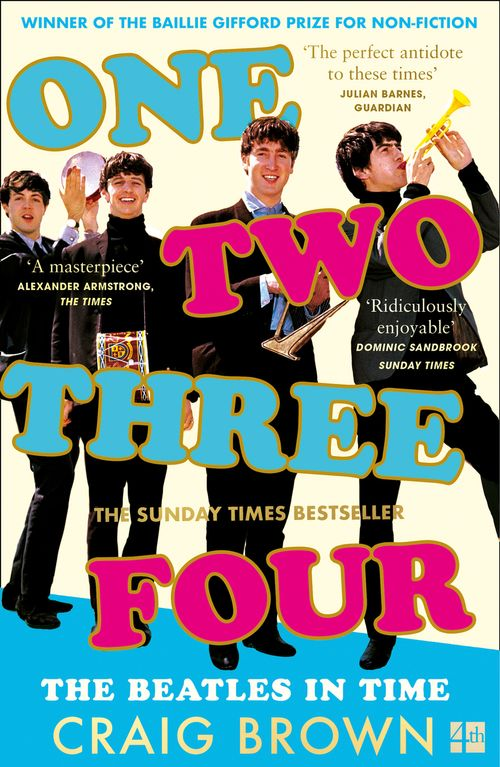 One Two Three Four: The Beatles in Time by Craig Brown | 9780008340032