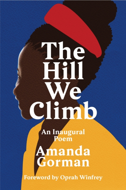 The Hill We Climb: An Inaugural Poem by Amanda Gorman | 9781784744601