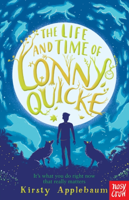The Life and Time of Lonny Quicke by Kirsty Applebaum | 9781788005241