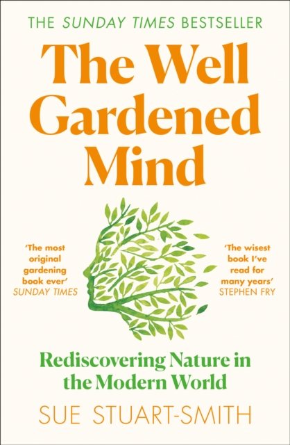 The Well Gardened Mind by Sue Stuart-Smith | 9780008100735
