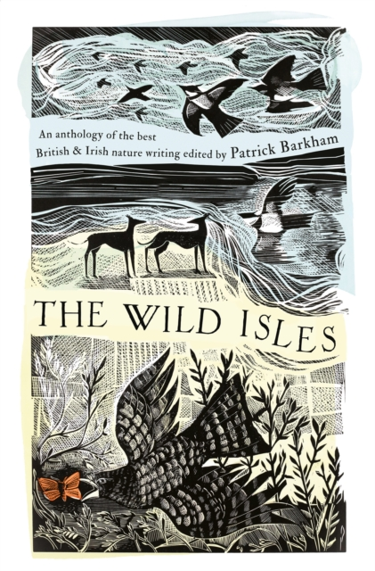 The Wild Isles: An Anthology of the Best of British and Irish Nature Writing by