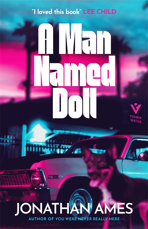 A Man Named Doll by Jonathan Ames | 9781782276999