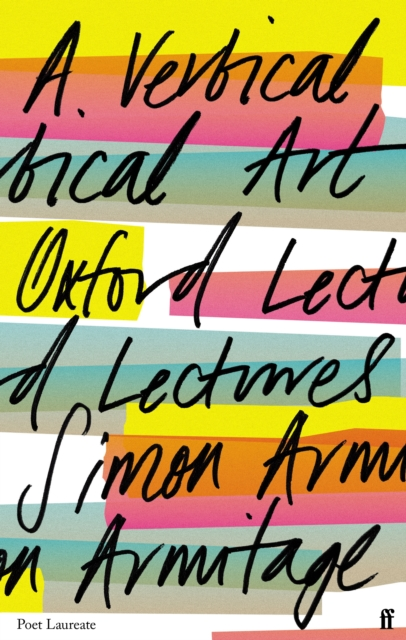 A Vertical Art: Oxford Lectures by Simon Armitage