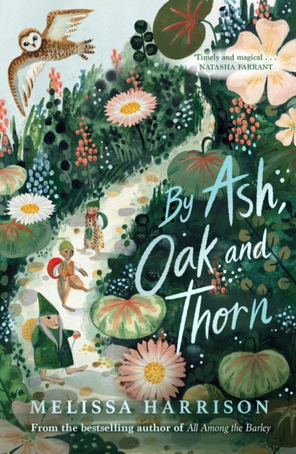 By Ash, Oak and Thorn by Melissa Harrison | 9781913322120