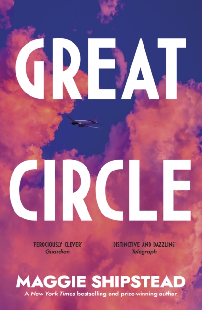 Great Circle by Maggie Shipstead | 9780857526809