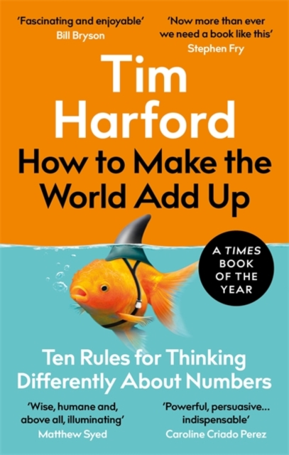 How to Make the World Add Up by Tim Harford | 9780349143866