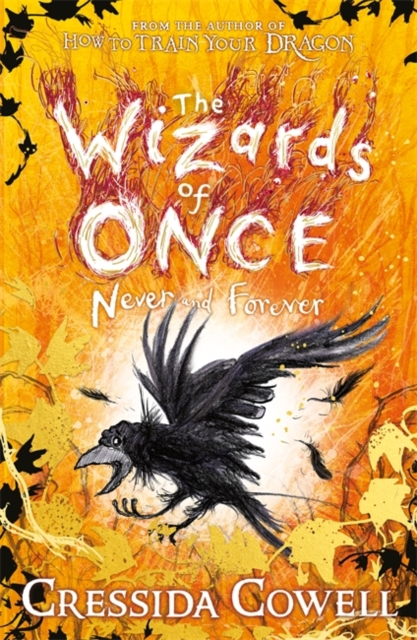 The Wizards of Once: Never and Forever by Cressida Cowell | 9781444957136