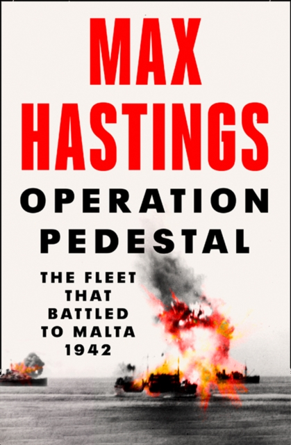 Operation Pedestal by Max Hastings | 9780008364946