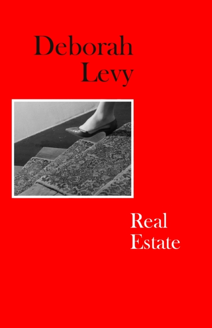 Real Estate by Deborah Levy | 9780241268018