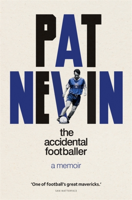 The Accidental Footballer by Pat Nevin