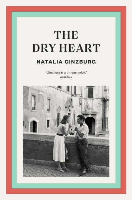 The Dry Heart by Natalia Ginzburg (tr. Frances Frenaye)