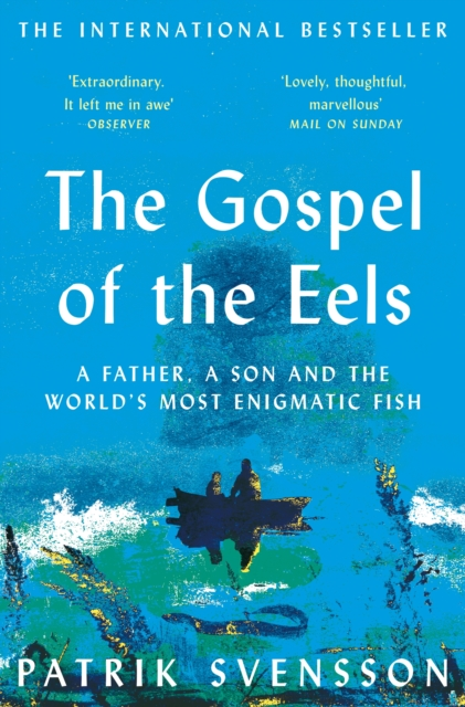 The Gospel of the Eels by Patrik Svensson | 9781529030709