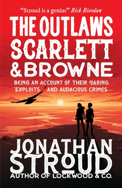 The Outlaws Scarlett and Browne by Jonathan Stroud | 9781406394818