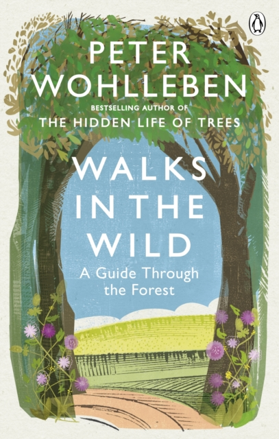 Walks in the Wild by Peter Wohlleben | 9781846045585