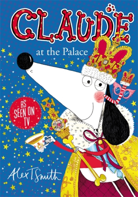Claude at the Palace by Alex T. Smith | 9781444932010