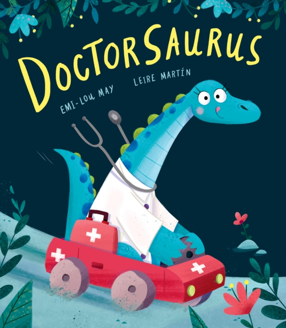 Doctorsaurus by Emi-Lou May, Leire Martin