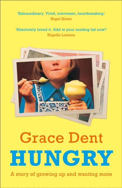 Hungry by Grace Dent | 9780008333188