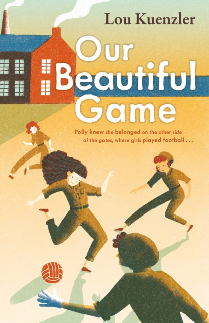 Our Beautiful Game by Lou Kuenzler