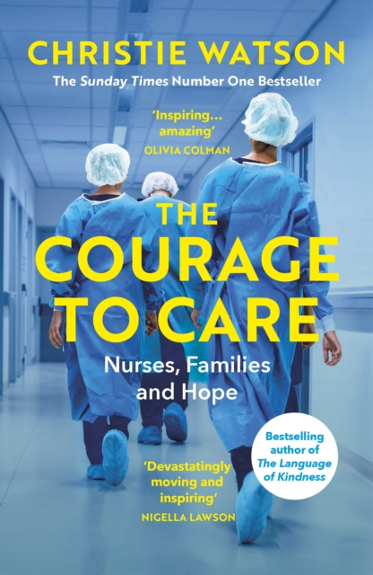 The Courage to Care by Christie Watson | 9781529111071