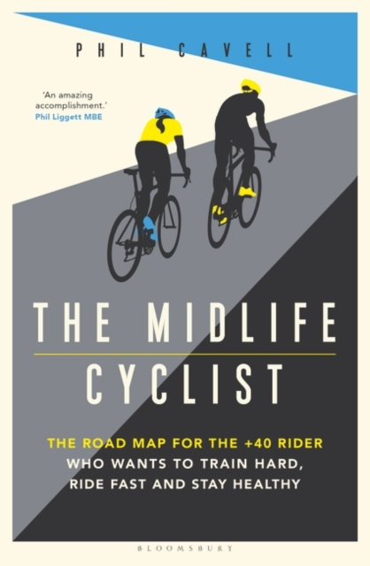 The Midlife Cyclist (Pre-Order) by Phil Cavell | 9781472961389