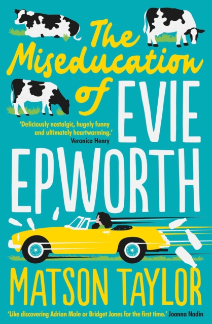 The Miseducation of Evie Epworth by Matson Taylor