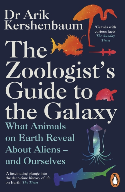 The Zoologist's Guide to the Galaxy by Arik Kershenbaum | 9780241986844
