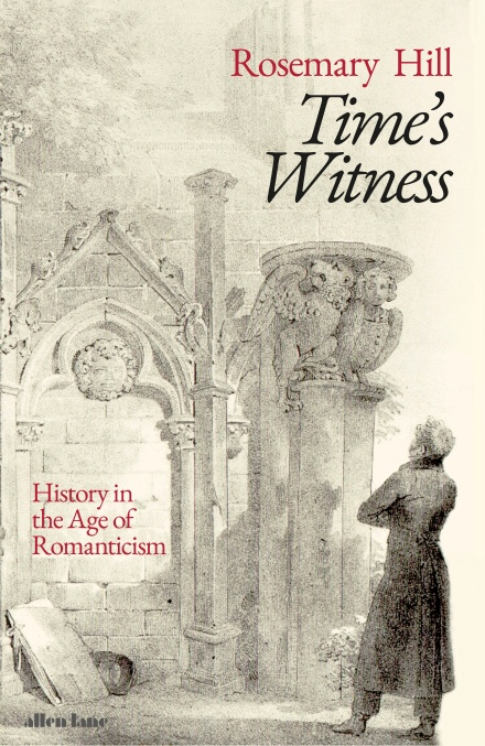 Time's Witness by Rosemary Hill