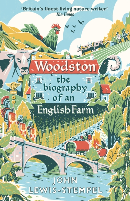 Woodston: The Biography of an English Farm by John Lewis-Stempel