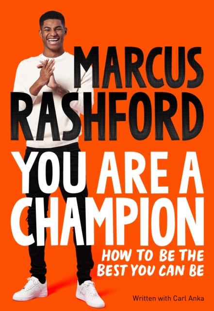 You Are a Champion by Marcus Rashford and Carl Anka
