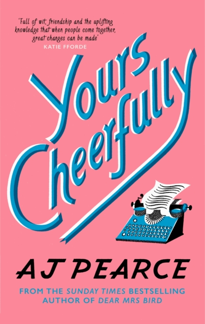 Yours Cheerfully by AJ Pearce | 9781509853946