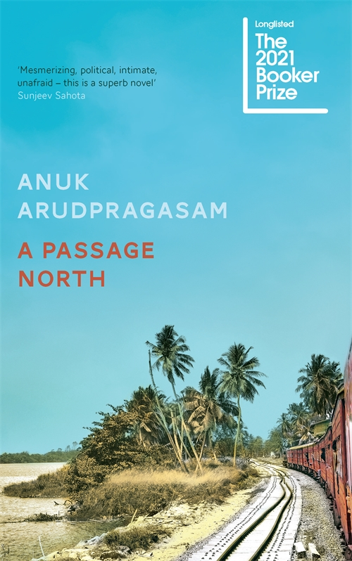 A Passage North by Anuk Arudpragasam | 9781783786947