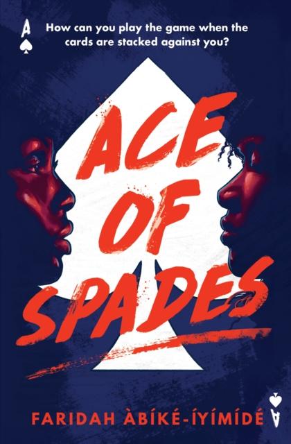 Ace of Spades by Faridah Àbíké-Íyímídé | 9781474967532