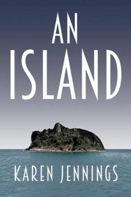 An Island by Karen Jennings | 9781910688922