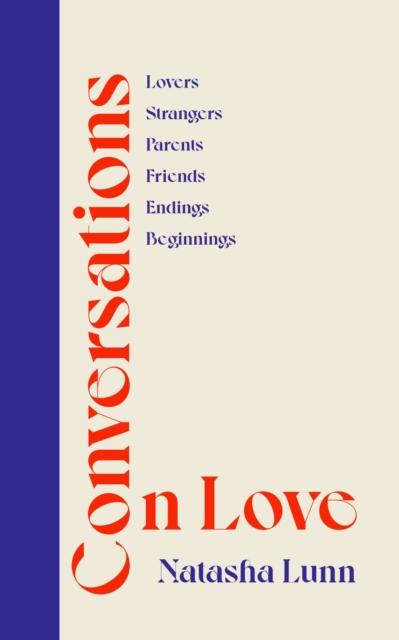 Conversations on Love by Natasha Lunn | 9780241448731