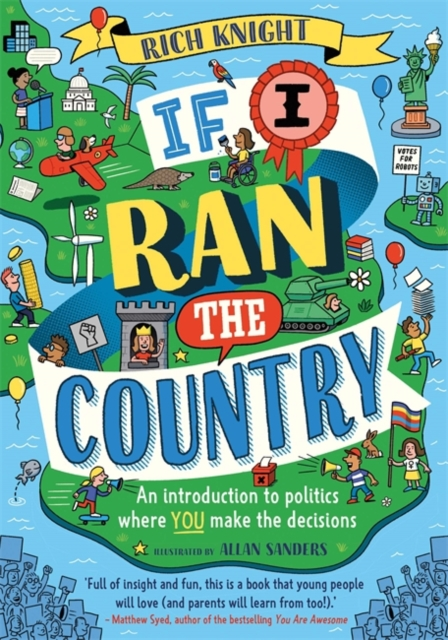 If I Ran the Country by Rich Knight, Allan Sanders | 9781526363725