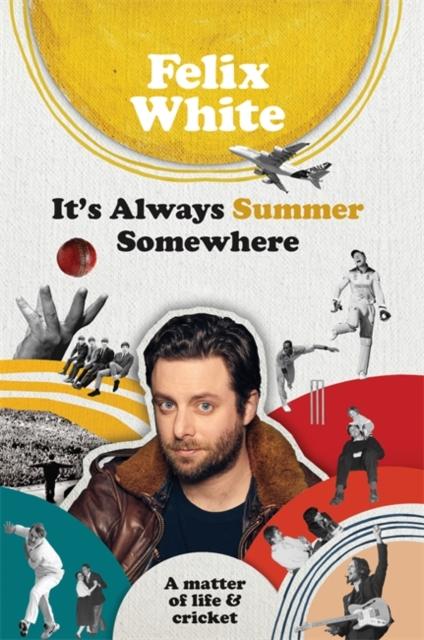 It's Always Summer Somewhere by Felix White