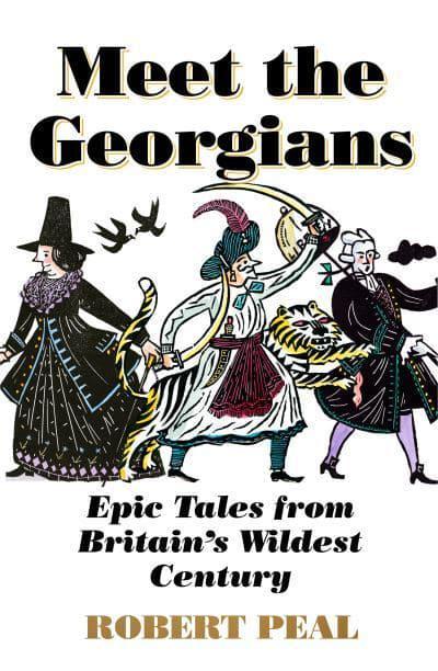 Meet the Georgians by Robert Peal