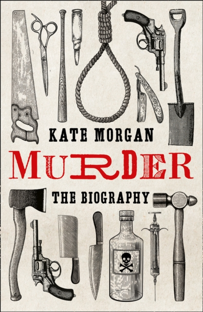 Murder: The Biography by Kate Morgan | 9780008407339
