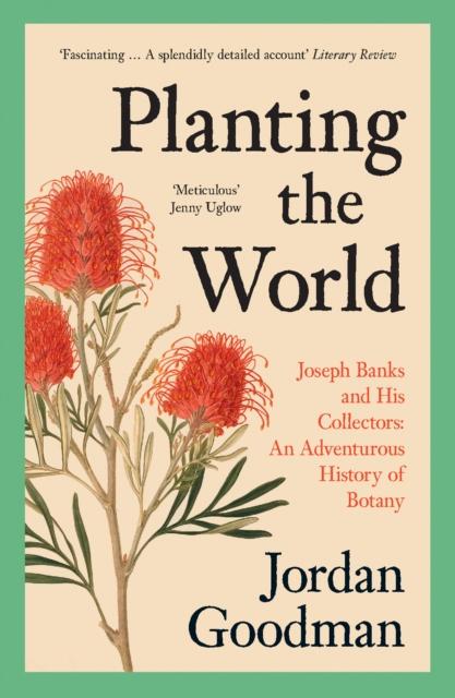 Planting the World by Jordan Goodman | 9780007578863