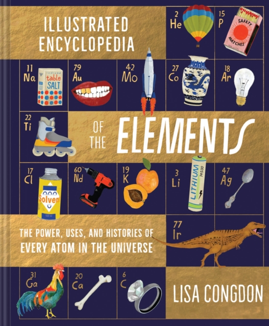 The Illustrated Encyclopedia of the Elements by Lisa Congdon | 9781452161594