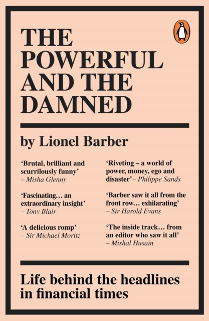 The Powerful and the Damned by Lionel Barber | 9780753558201