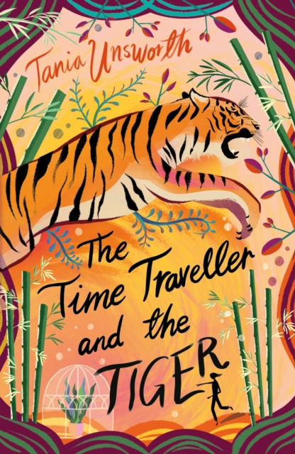 The Time Traveller and the Tiger by Tania Unsworth | 9781788541718