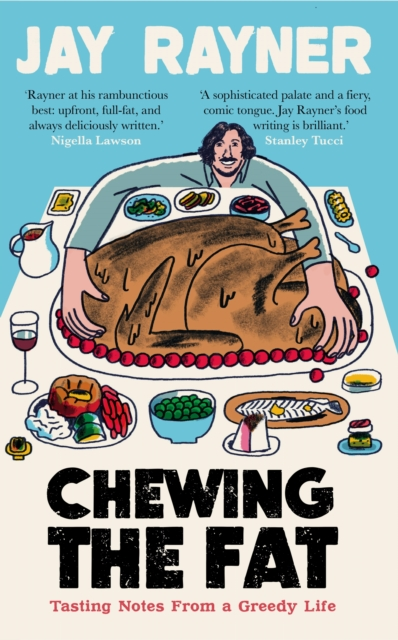 Chewing the Fat by Jay Rayner | 9781783352395