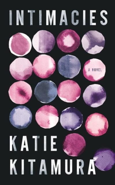 Intimacies by Katie Kitamura   9781787332003