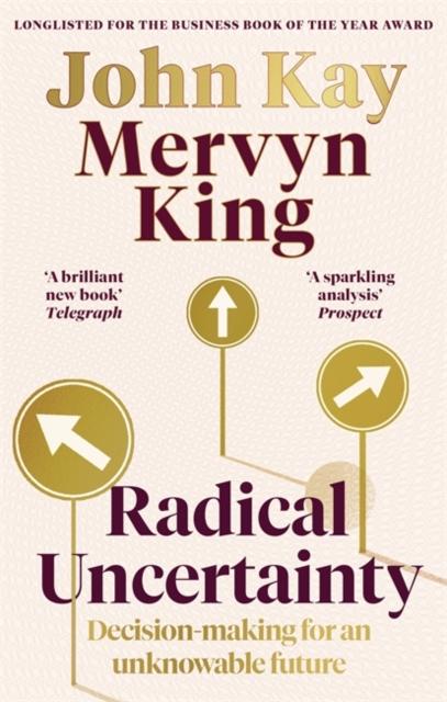 Radical Uncertainty by Mervyn King and John Kay   9780349143996
