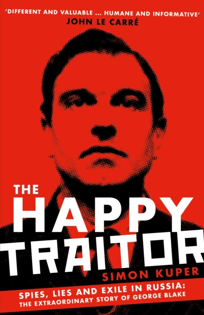 The Happy Traitor by Simon Kuper   9781781259382