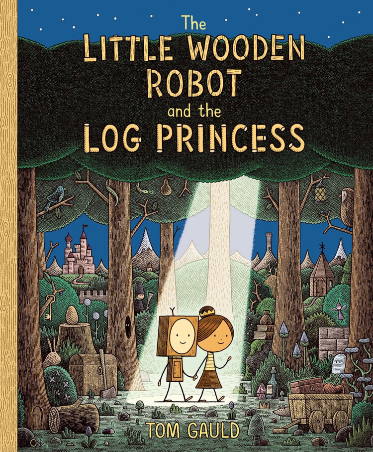 The Little Wooden Robot and the Log Princess by Tom Gauld | 9781787419179