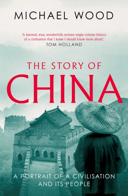 The Story of China by Michael Wood | 9781471175985