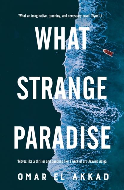 What Strange Paradise by Omar El Akkad   9781529069471